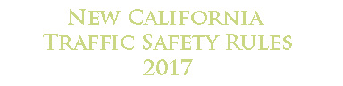 New California Traffic Safety Rules 2017